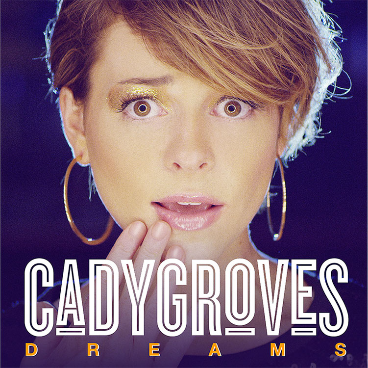 Cady Groves: Dreams